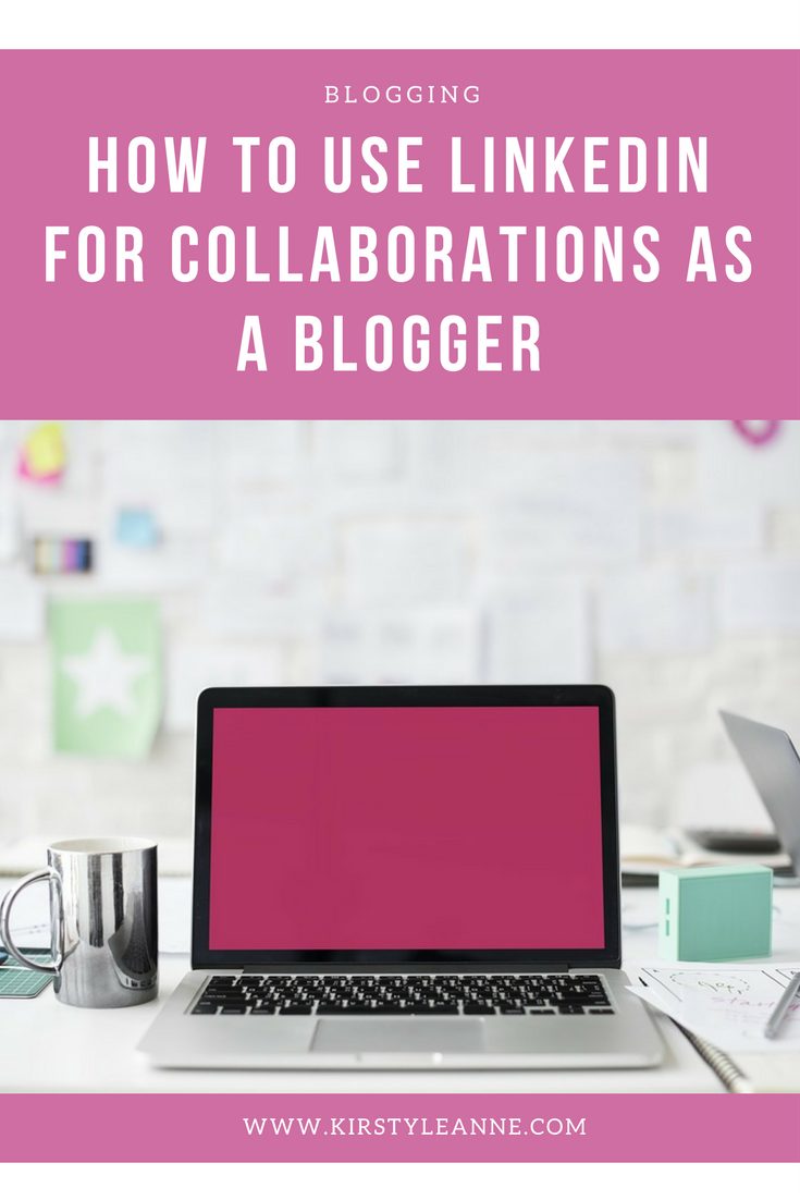 How to Use LinkedIn for Collaborations as a Blogger